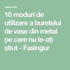 10 moduri de utilizare a buretelui de vase din metal pe care nu le-ați știut - Fasingur