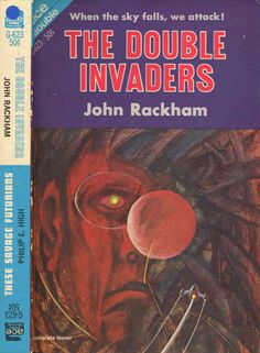 Ace Double The Double Invaders by John Rackham (John T. Phillifent), Cover art by Ermoyan. If that name is unfamiliar, don't be surprised. This is the only book cover attributed to this. Pulp Fiction Book, Science Fiction Books, Fiction Novels, Classic Sci Fi Books, Fantasy Book Covers, Comic Book Covers, Sci Fi Fantasy, Cover Art, Good Books