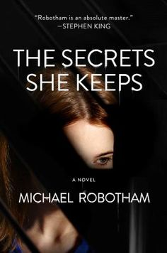 The secrets she keeps by Michael Robotham.