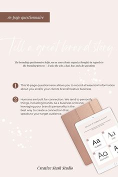The branding questionnaire helps you or your clients organize thoughts in regards to the branding process – it asks the who, what, how and why questions.  This 16-page questionnaire allows you to record all the essential information about you and/or your clients brand/creative business.