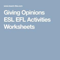 Giving Opinions ESL EFL Activities Worksheets
