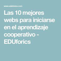 Las 10 mejores webs para iniciarse en el aprendizaje cooperativo - EDUforics