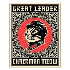 While I find the Chairman Meow concept funny, I can't find anything in a quick search that says that one of my absolute favorite artists, Shepard Fairey is connected to or has given obeythepurebreed permission to emulate his style. Illustration Photo, Illustrations, Matchbox Art, Kunst Poster, Cat Posters, Vintage Cat, Crazy Cats, Cool Cats, Frames