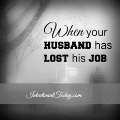 When Your Husband has Lost His Job. 8 ways to support him.