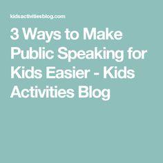3 Ways to Make Public Speaking for Kids Easier - Kids Activities Blog