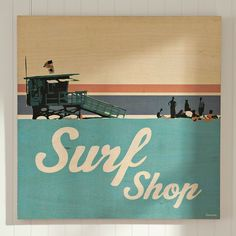"Shop sean finocchio wood surf art - ""surf shop"" from Pottery Barn Teen. Our teen furniture, decor and accessories collections feature fun and stylish sean finocchio wood surf art - ""surf shop"". Retro Surf, Vintage Surf, Vintage Mermaid, Vintage Room, Hang Ten, Wooden Wall Art, Wooden Walls, Surf Store, Surf Room"