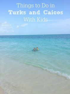 Things to Do in Turks and Caicos With Kids