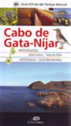 Cabo de Gata-Níjar. Guía oficial del Parque Natural / José Manuel F. Marín; Macarena Molina Hernández