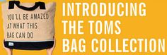 TOMS Bag Collection. This is AWESOME.
