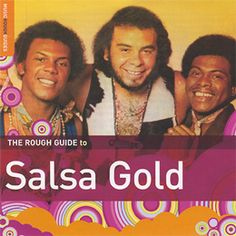 The Rough Guide to Salsa Gold - Louie Ramirez, Héctor Rivera, Orquesta Dee Jay, Fruko y sus Tesos, Ray Martínez & others. - Daedalus Books Online