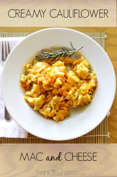 What's the secret to this creamy mac and cheese? A whole head of cauliflower!