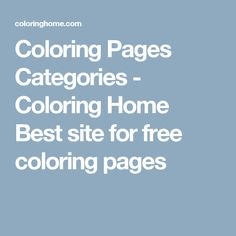 Coloring Pages Categories - Coloring Home Best site for free coloring pages