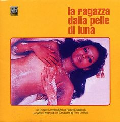 Piero Umiliani - La Ragazza Dalla Pelle Di Luna (Original Complete Motion Picture Soundtrack) (CD) at Discogs