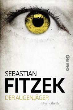 Der Augenjäger: Psychothriller: Amazon.de: Sebastian Fitzek: Bücher