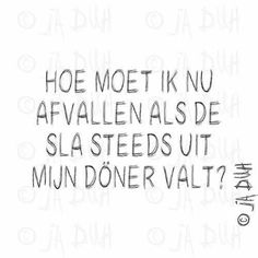 Food Quotes, Me Quotes, Funny Quotes, Dutch Quotes, Lol, Sport Quotes, Great Quotes, Make Me Smile, I Laughed
