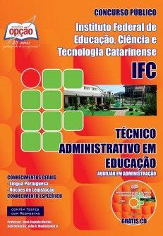 Apostila Concurso Instituto Federal de Educação, Ciência e Tecnologia Catarinense - IFC - 2013/2014: - Cargo: Auxiliar em Administração