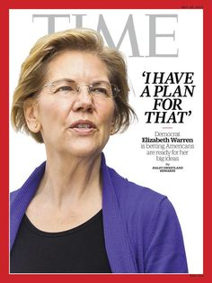 Elizabeth Warren on Time Magazine Cover Commemorative Poster I Have A Plan, How To Plan, Elizabeth Warren 2020, Military Housing, Elle Magazine, Magazine Covers, Magazine Design, Presidential Election, White Man
