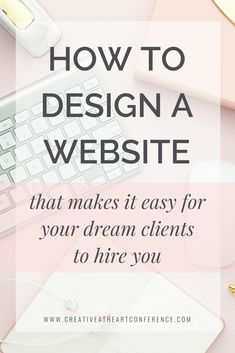 How to Design a Website So Your Dream Clients Hire You Creative at Heart - How To Make A Website - Ideas of How To Make A Website - How to Design a Website that Makes it Easy for your Dream Clients to Hire You // Creative at Heart Minimal Web Design, Graphic Design, Website Design Inspiration, Business Marketing, Online Business, Seo Marketing, Online Marketing, Digital Marketing, Web Design Tips
