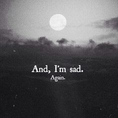 the sadness in my heart.