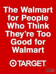 Agree?  Love Target so much cleaner and better stocked.  WALMART needs to stock and FACE their shelves....so annoying