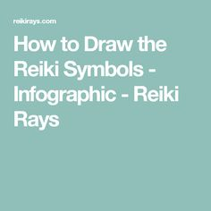 How to Draw the Reiki Symbols - Infographic - Reiki Rays