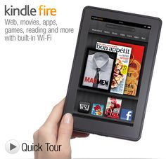 Kindle Fire  $199 Over 20 million movies, TV shows, songs, magazines, and books  Thousands of popular apps and games, including Netflix, Hulu Plus, Pandora, and more  Ultra-fast web browsing - Amazon Silk  Free cloud storage for all your Amazon content  Vibrant color touchscreen with extra-wide viewing angle - same as an iPad  Fast, powerful dual-core processor  Favorite children's books, graphic novels, and magazines in rich color.