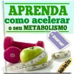 LJ EBOOK: Aprenda Acelerar O Seu Metabolismo