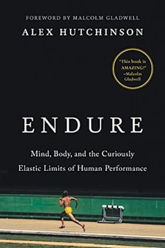 Booktopia has Endure, Mind, Body, and the Curiously Elastic Limits of Human Performance by Alex Hutchinson. Buy a discounted Hardcover of Endure online from Australia's leading online bookstore. Book Club Books, Book Lists, The Book, Great Books, New Books, Books To Read, Malcolm Gladwell, Reading Online, Books Online