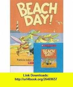 Beach Day! Book and Audio CD Set (Paperback) Patricia Lakin, Scott Nash ,   ,  , ASIN: B000PM95UE , tutorials , pdf , ebook , torrent , downloads , rapidshare , filesonic , hotfile , megaupload , fileserve