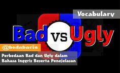 Perbedaan Bad dan Ugly dalam Bahasa Inggris Beserta Penejelasan   http://www.belajardasarbahasainggris.com/2017/03/31/perbedaan-bad-dan-ugly-dalam-bahasa-inggris-beserta-penejelasan/
