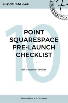 10 point Squarespace website pre-launch checklist — The Paige Studio • Squarespace Website Designer
