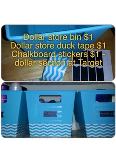 Love the dollar store !!! $1 bin, $1 chevron duct tape $1 chalkboard stickers…