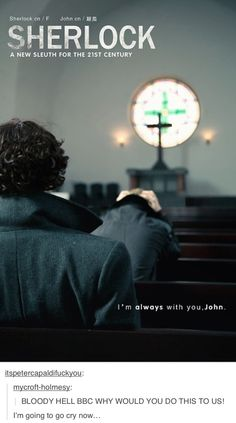 Sherlock-- There are theories that this is for mary's death.... Shit man, 'cause sherlock can't hold him or whatever he's just... There.
