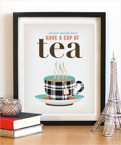 Win A Have A Cup Of Tea Poster From Joy Goldstein Studio