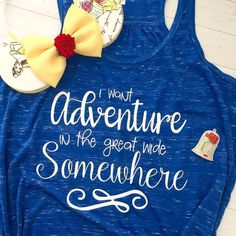 Belle Shirt - I Want Adventure In the Great Wide Somewhere Tank Top - Beauty and the Beast Shirt - Disney Run Marathon - Disney Vacation - Outfit ideas - Disney Mode, Disney 2017, Run Disney, Disney World Vacation, Disney Fun, Disney Style, Disney Vacations, Disney Trips, Disney Cruise