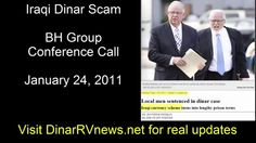 Iraqi Dinar Scam BH Group 2011 Conference Call