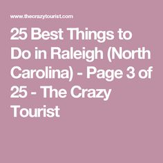 25 Best Things to Do in Raleigh (North Carolina) - Page 3 of 25 - The Crazy Tourist