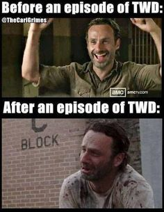 The Walking Dead -- Before and After ~ [ This is us EVERY SINGLE TIME! x'D @Karen Darling Space & Stuff Blog Chales & @Kirsten Wehrenberg-Klee Wehrenberg-Klee Wehrenberg-Klee Wehrenberg-Klee Brigham ]