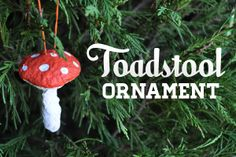 DIY Toadstool Ornament