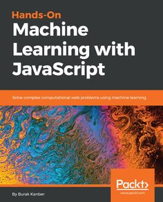 Hands-on Machine Learning with JavaScript Pdf Free Download