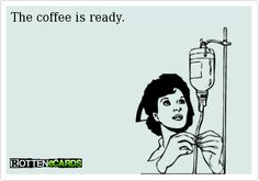coffee quote:  Awesome!  Coffee and Nursing!