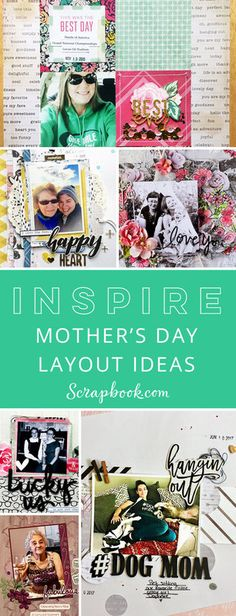 Looking for Mother's Day Inspiration? Look no further! Find an assortment of beautiful layout ideas perfect for your Mom. #mothersday #layouts #scrapbook #scrapbookcom