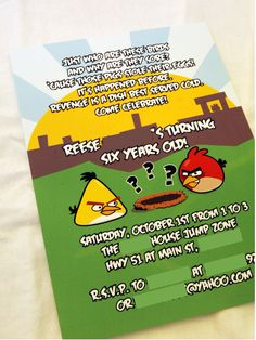 """Angry Birds -invite    """"Just who are these birds and why are they sore?  'Cause those pigs stole their eggs! It's happened before.  Revenge is a dish best served cold.  Come celebrate! """"Child's name"""" is turning XX years old!"""""""