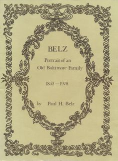 Cover of the genealogical study of his family produced by Paul H. Belz with the assistance of many relatives. Baltimore, Genealogy, Study, Portrait, Cover, Studio, Headshot Photography, Portrait Paintings, Studying