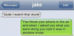 19 of the best 'I wasn't that drunk!' texts   Student Beans