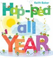 Hap-pea All Year! by Keith Baker (released November In rhyming text, a group of happy green peas celebrates the special holidays of each month, and the passing seasons. Cozy Library, Book Reviews For Kids, November, Out Of Touch, Activity Sheets, Early Literacy, Months In A Year, New Books, Books 2016