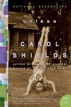 Unless: A Novel (P.S.) by Carol Shields, http://www.amazon.com/dp/B000FC14BW/ref=cm_sw_r_pi_dp_lcOpvb0G9AHTC