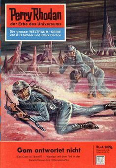 """Perry Rhodan - No. The Silence of Gom - by Kurt Mahr: Cover artwork by """"Johnny"""" Bruck: Was US issue 39 Sience Fiction, Classic Sci Fi Books, Perry Rhodan, Major Tom, Alien Worlds, Pulp Magazine, Pulp Art, Sci Fi Fantasy, Retro Futurism"""