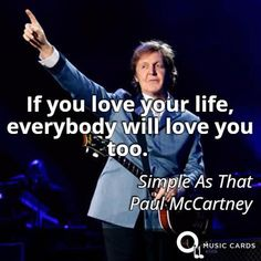 If you love your life, everybody will love you too #FridayFeeling #FlashbackFriday http://musiccards.co/lyrics/paul-mccartney/if-you-love-your-life-everybody-will-love-you-too/86