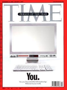 Du bist die Person des Jahres 2007, denn Du kontrollierst das Informationszeitalter. Abgebildet ist ein Computer, denn eigentlich kontrollieren Computer die Welt mittlerweile. – Ein einfach wirkendes Bild mit einer enormen Aussagekraft.